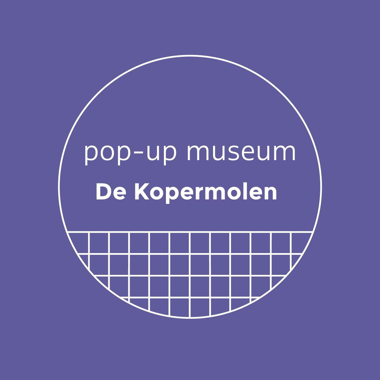 Pop-up museum De Kopermolen